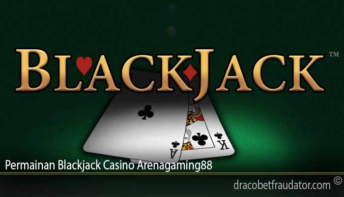 Permainan Blackjack Casino Arenagaming88