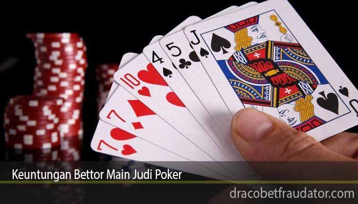 Keuntungan Bettor Main Judi Poker